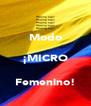 Modo ¡MICRO Femenino!  - Personalised Poster A4 size