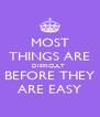 MOST  THINGS ARE DIFFICULT  BEFORE THEY ARE EASY - Personalised Poster A4 size