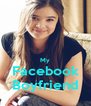 My Facebook Boyfriend - Personalised Poster A4 size