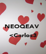 NEOQEAV   <Carlos3  - Personalised Poster A4 size