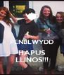 PENBLWYDD HAPUS LLINOS!!! - Personalised Poster A4 size