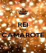 REI DO CAMAROTE  - Personalised Poster A4 size