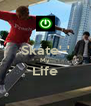 Skate'-' My Life  - Personalised Poster A4 size