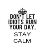 STAY CALM - Personalised Poster A4 size