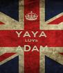 YAYA LOVE ADAM  - Personalised Poster A4 size