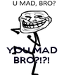 YOU MAD BRO?!?! - Personalised Poster A4 size