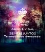 03 DCLM  TE AMO OSIRIS & VIDAL SIEMPRE JUNTOS Te amoooooo demaciado - Personalised Poster A4 size