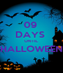09  DAYS  UNTIL HALLOWEEN  - Personalised Poster A4 size
