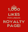 1,000 LIKES FOR LINDA'S ROYALTY PAGE! - Personalised Poster A4 size