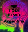 1 DIA BTWB  Argentina  - Personalised Poster A4 size