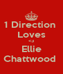 1 Direction  Loves <3 Ellie Chattwood  - Personalised Poster A4 size