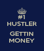 #1 HUSTLER  GETTIN MONEY - Personalised Poster A4 size