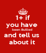 1+ if you have  been Bullied  and tell us  about it  - Personalised Poster A4 size