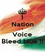 1 Nation 1 Voice Bleed blue !! - Personalised Poster A4 size