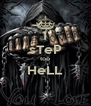 1 sTeP too HeLL  - Personalised Poster A4 size