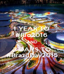 1 YEAR TO #Rio2016 AND 3 DAYS TO #BrazilDay2015 - Personalised Poster A4 size