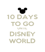 10 DAYS TO GO UNTIL DISNEY WORLD - Personalised Poster A4 size