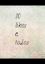 10 likes a todos - Personalised Poster A4 size