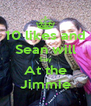 10 likes and Sean will Stay At the Jimmie - Personalised Poster A4 size
