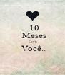 10   Meses  Com  Você..  - Personalised Poster A4 size