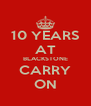 10 YEARS AT BLACKSTONE CARRY ON - Personalised Poster A4 size