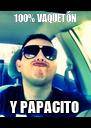100% VAQUETÓN Y PAPACITO - Personalised Poster A4 size