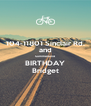104-11801 Sinclair Rd. and Summerland BIRTHDAY Bridget - Personalised Poster A4 size