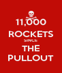 11,000 ROCKETS SINCE THE PULLOUT - Personalised Poster A4 size