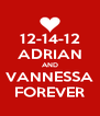 12-14-12 ADRIAN AND VANNESSA FOREVER - Personalised Poster A4 size