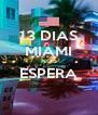 13 DIAS MIAMI NOS ESPERA  - Personalised Poster A4 size