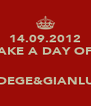 14.09.2012 TAKE A DAY OFF   NADEGE&GIANLUCA - Personalised Poster A4 size