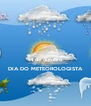 14 de outubro DIA DO METEOROLOGISTA  - Personalised Poster A4 size