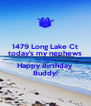 1479 Long Lake Ct today's my nephews New Brighton Happy Birthday Buddy! - Personalised Poster A4 size