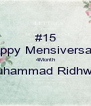 #15 Happy Mensiversarry 4Month Muhammad Ridhwan  - Personalised Poster A4 size