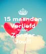 15 maanden Verliefd En nooit Zonder Jou!!! - Personalised Poster A4 size