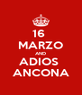 16  MARZO AND ADIOS  ANCONA - Personalised Poster A4 size