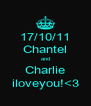 17/10/11 Chantel and Charlie iloveyou!<3 - Personalised Poster A4 size