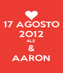 17 AGOSTO 2O12 ALE  & AARON - Personalised Poster A4 size