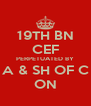 19TH BN CEF PERPETUATED BY A & SH OF C ON - Personalised Poster A4 size