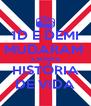 1D E DEMI MUDARAM  A MINHA HISTÓRIA DE VIDA - Personalised Poster A4 size