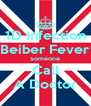1D Infection Beiber Fever Someone Call A Doctor - Personalised Poster A4 size