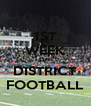1ST WEEK OF  DISTRICT FOOTBALL - Personalised Poster A4 size