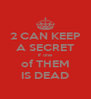 2 CAN KEEP A SECRET if one of THEM IS DEAD - Personalised Poster A4 size