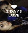 2 DAYS LOVE    - Personalised Poster A4 size