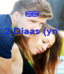 2 Diaas (yn'    - Personalised Poster A4 size