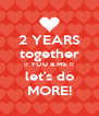 2 YEARS together !! YOU & ME !! let's do MORE! - Personalised Poster A4 size