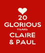 20 GLORIOUS YEARS CLAIRE & PAUL - Personalised Poster A4 size