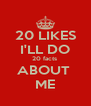 20 LIKES I'LL DO 20 facts  ABOUT  ME - Personalised Poster A4 size