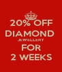20% OFF DIAMOND  JEWELLERY FOR 2 WEEKS - Personalised Poster A4 size