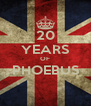 20 YEARS OF PHOEBUS  - Personalised Poster A4 size
